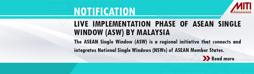 Live Implementation Phase of Asean Single Window (ASW) by Malaysia